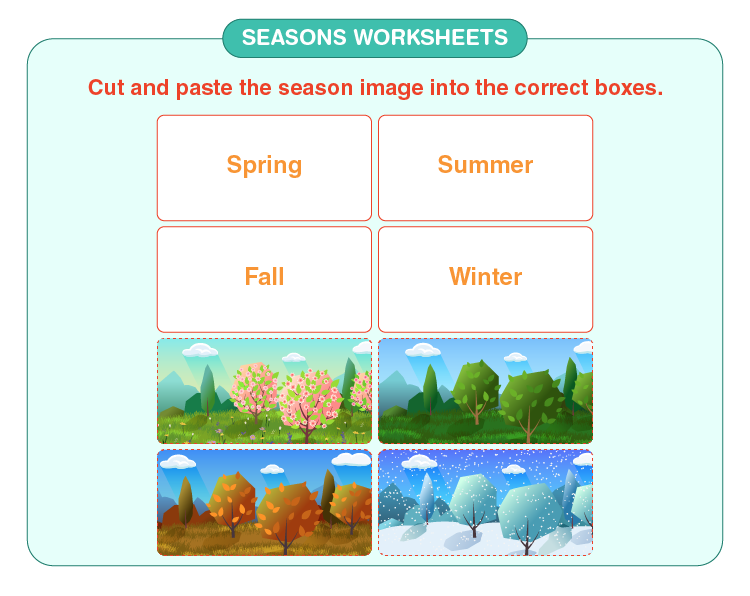 Cut and paste the seasons on the space provided: Four seasons worksheets for kids