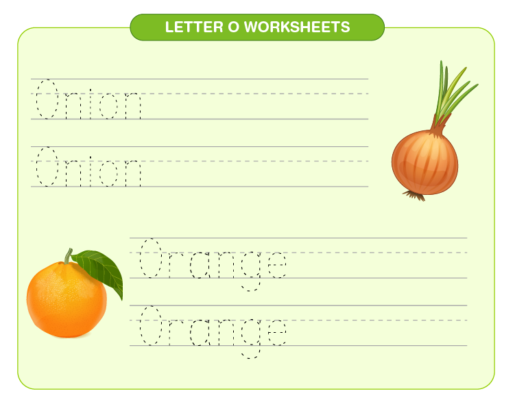 Practice O for onion and orange on the worksheet:  Letter O printable worksheets for kids